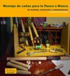 montaje de cañas para la pesca a mosca: su montaje, reparacion y mantenimiento-roberto coll alcalde-9788496899933