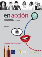 en accion 2: cuaderno de actividades + cd-9788496942233