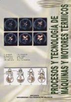 procesos y tecnologia de maquinas y motores termicos a. arregle 9788497052733