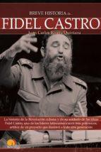 breve historia de fidel castro (ebook)-juan carlos rivera quintana-9788497637633