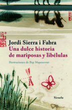 una dulce historia de mariposas y libélulas (ebook)-jordi sierra i fabra-9788498416633