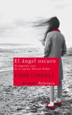 el angel oscuro: el segundo caso de la agente marian dahle unni lindell 9788498417333