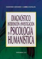 DIAGNOSTICO,INTERVENCION E INVESTIGACION EN PSICOLOGIA HUMANISTIC A