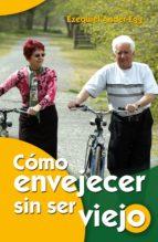 cómo envejecer sin ser viejo (ebook) ezequiel ander egg 9788498428933