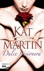 dulce prisionera-kat martin-9788498725933