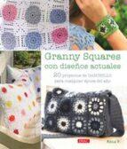 granny squares con diseños actuales: 20 proyectos de ganchillo pa ra cualquier epoca del año 9788498744033