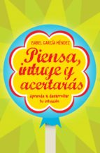 PIENSA, INTUYE Y ACERTARÁS (EBOOK)
