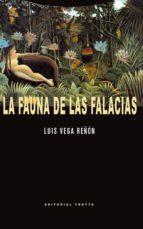 la fauna de las falacias-luis vega reñon-9788498794533