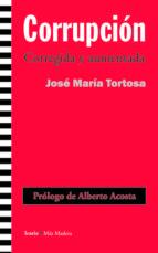 corrupcion (corregida y aumentada)-jose maria tortosa-9788498885033