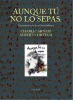 Aunque tú no lo sepas. Una película sobre Luis García Montero (Ediciones Especiales)