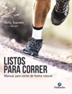 listos para correr: manual para correr de forma natural-kelly starrett-t.j. murphy-9788499106533