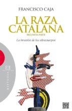 raza catalana, la (segunda parte)-francisco caja-9788499201733