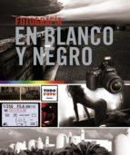 fotografia en blanco y negro 9788499282633