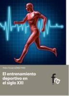 el entrenamiento deportivo en el siglo xxi pedro tomas gomez piriz 9788499764733