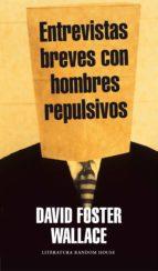 ENTREVISTAS BREVES CON HOMBRES REPULSIVOS (EBOOK)