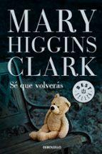 se que volveras mary higgins clark 9788499899633