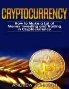 cryptocurrency: how to make a lot of money investing and trading in cryptocurrency (ebook)-9788822896933