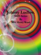 johnny ludlow: sixth series (ebook) 9788827522233