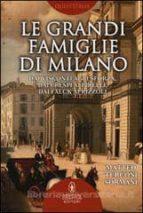 El libro de Le grandi famiglie di milano autor MATTEO TURCONI SORMANI PDF!