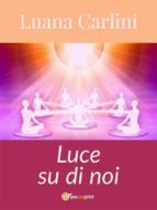 luce su di noi (ebook)-9788892675933