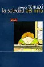 la soledad del niño-francesco tonucci-9789500394833