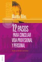 12 pasos para conciliar la vida profesional y personal martha alles 9789506417833