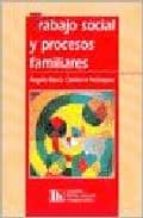 trabajo social y procesos familiares angel maria quintero velasquez 9789507246333