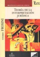 teoria de la interpretacion juridica vittorio frosini 9789563920833