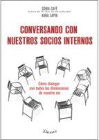 El libro de Conversando con nuestros socios internos autor SONIA CAFE TXT!