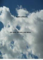 ...del amor, del odio y del deseo. (ebook) maria larralde cdlap00000833