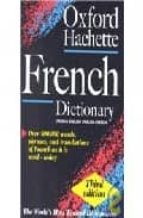 OXFORD HACHETTE FRENCH DICTIONARY: FRENCH-ENGLISH ENGLISH-FRENCH