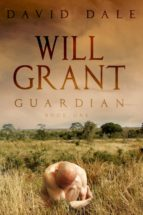 Will Grant: Guardian (English Edition)