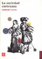 La Sociedad Cortesana = The Court Society (Sociologia)