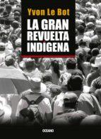 LA GRAN REVUELTA INDÍGENA (EBOOK)