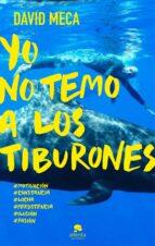 Yo No Temo A Los Tiburones: Una Historia De Lucha, Entrega, Superación Y éxito