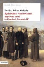 Episodios nacionales II. La España de Fernando VII (Áncora & Delfin)