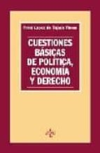 CUESTIONES BASICAS DE POLITICA, ECONOMIA Y DERECHO