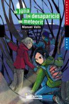 La Júlia i la desaparició del meteorit (Llibres Infantils I Juvenils - Antaviana - Antaviana Blava)