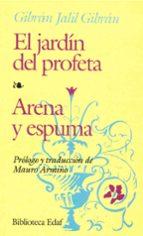 EL JARDIN DEL PROFETA; ARENA Y ESPUMA