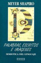 Palabras, escritos e imágenes: Semiótica del lenguaje (Ensayo)