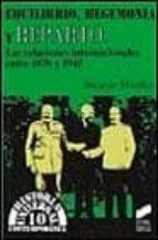 EQUILIBRIO, HEGEMONIA Y REPARTO: LAS RELACIONES INTERNACIONALES E NRE 1870 Y 1945
