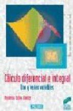 CALCULO DIFERENCIAL E INTEGRAL. UNA Y VARIAS VARIABLES