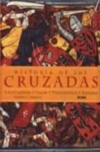 HISTORIA DE LAS CRUZADAS: CRISTIANDAD, ISLAM, PEREGRINAJE, G UERRA
