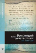 LIBROS Y LECTORES EN LA GAZETA DE LITERATURA DE MEXICO (1788-1795 ) DE JOSE ANTONIO ALZATE