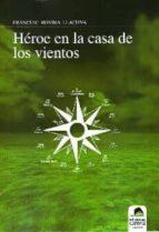 HEROE EN LA CASA DE LOS VIENTOS