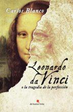 Leonardo da Vinci o la tragedia de la perfección