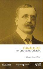 José Canalejas. Un liberal reformista
