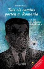 TOTS ELS CAMINS PORTEN A ROMANIA (PDF) (EBOOK)