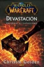 WORLD OF WARCRAFT: DEVASTACION PRELUDIO AL CATACLISMO