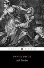 The Fortunes and Misfortunes of the Famous Moll Flanders (Classics)